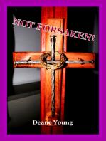 Not Forsaken!