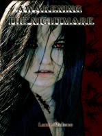 Awakening the Nightmare
