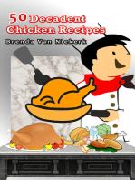 50 Decadent Chicken Recipes