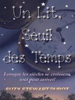 Un Lit, Seuil des Temps!
