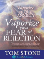 Vaporize your Fear of Rejection