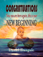 CONGRATULATIONS Now you are born again, this is your NEW BEGINNING