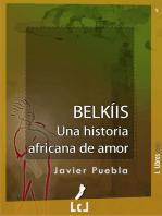 Belkíis. Una historia africana de amor
