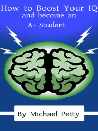 How to Boost Your IQ and become an A+ Student