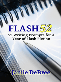 Flash 52: 52 Writing Prompts for a Year of Flash Fiction