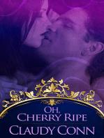 Oh Cherry Ripe