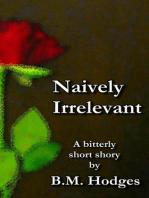 Naively Irrelevant (A Bitterly Short Story)