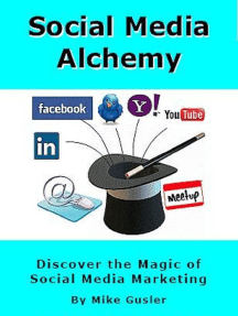 Social Media Alchemy: 2nd Edition