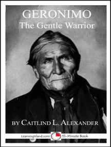 Geronimo: The Gentle Warrior