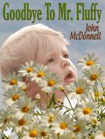 Goodbye To Mr. Fluffy