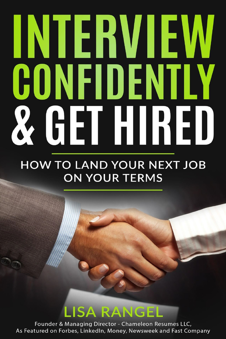 Interview Confidently Get Hired Don T Sell Out By Lisa Rangel