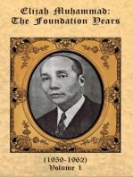 The Foundation Years of Elijah Muhammad Vol. 1