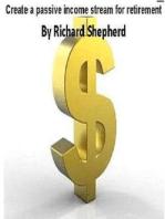 Create a passive income stream for retirement
