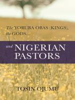 The Yoruba Obas (kings), the gods...and Nigerian Pastors