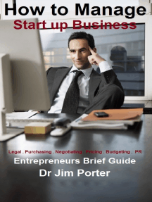 How to Manage Start up Business: Legal . Purchasing . Negotiating . Pricing . Budgeting . PR