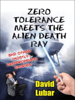Zero Tolerance Meets the Alien Death Ray and Other (Mostly) Inappropriate Stories