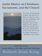 Justin Martyr on Christians, Sacraments, and the Church (Justin Martyr