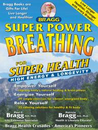 Super Power Breathing for Super Health