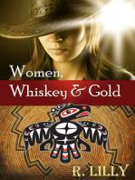 Women, Whiskey & Gold