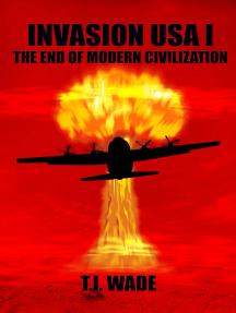 Invasion USA I: The End of Modern Civilization