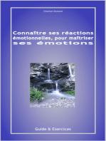 Connaître ses réactions émotionnelles, pour maîtriser ses émotions