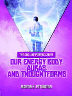 Our Energy Body, Auras, and Thoughtforms