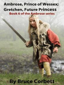 Ambrose, Prince of Wessex; Gretchen, Future Princess.