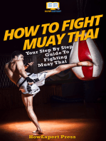 How To Fight Muay Thai: Your Step-By-Step Guide To Fighting Muay Thai