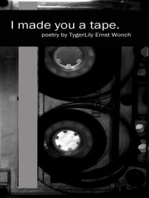 I made you a tape.