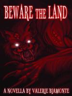 Beware the Land