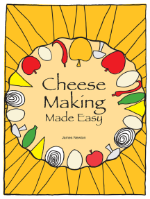 Cheese Making Made Easy: Make your own favorite cheeses