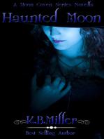 Haunted Moon (A Moon Coven Series Novella)