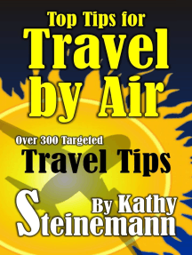 Top Tips for Travel by Air: Over 300 Targeted Travel Tips