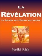 La Révélation: Le Secret De L'Esprit Est Révélé