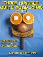Three Hundred Quite Good Jokes. Volume One.