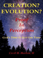 Creation? Evolution? Proof In Perception God's Time Is Not Our Time