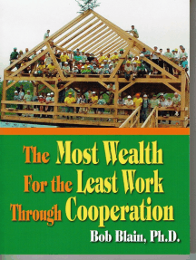 The Most Wealth: For the Least Work Through Cooperation