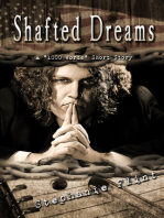 Shafted Dreams
