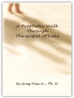 A Prophetic Walk Through the Gospel of Luke