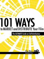 101 Ways to Market and Distribute Your Film