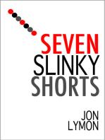 Seven Slinky Short Stories