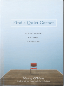 Find A Quiet Corner Inner Peace Anytime Anywhere By Nancy O