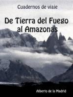 Cuadernos de viaje. De Tierra del Fuego al Amazonas