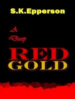 A Deep Red Gold
