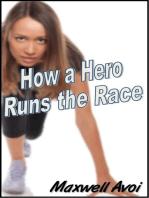 How a Hero Runs the Race