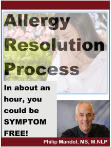 Allergy Resolution Process: you can be symptom-free in less than two hours
