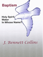Baptism, Holy Spirit, Water, In Whose Name?