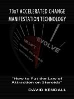 70x7 Accelerated Change Manifestation Technology