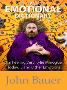 An Emotional Dictionary: I'm Feeling Very Kylie Minogue Today... and Other Emotions