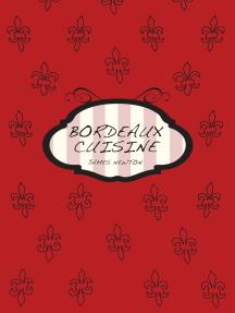 French Cookbook: Bordeaux Cuisine